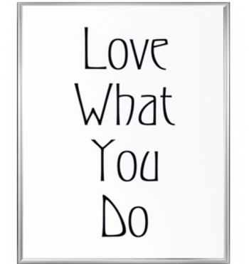 Cuadro Love What You Do
